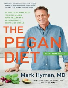 The Pegan Diet by Dr. Mark Hyman MD