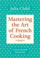 Mastering the Art of French Cooking (Volume 1) by Julia Child, Simone Beck, Lou