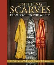 Knitting Scarves from Around the World: 23 Patterns in a Variety of Styles and T