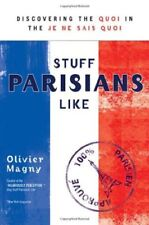 Stuff Parisians Like: Discovering the Quoi in the Je Ne Sais Quoi by Olivier Mag