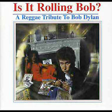VARIOUS ARTISTS - IS IT ROLLING BOB? A REGGAE TRIBUTE TO BOB DYLAN NEW CD