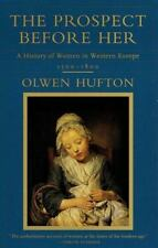 The Prospect Before Her : A History of Women in Western Europe 100% For Charity