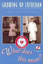 Growing Up Lutheran: What Does This Mean?, Martin, Janet Letnes, Todnem, A., Nel