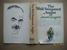 1973 The Well-Tempered Angler by Arnold Gingrich Hb/Dj Fishing, Tackle, Fish