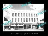 OLD LARGE HISTORIC PHOTO OF PETALUMA CALIFORNIA, THE AMERICAN HOTEL c1950