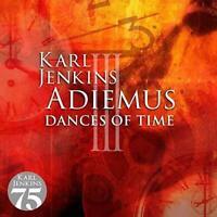 Adiemus Karl Jenkins - Adiemus III (3) - Dances Of Time - Reissue (NEW CD)