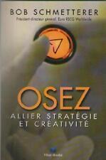 Osez Allier Stratégie et Créativité - Bob Schmetterer - Creative Business Idea