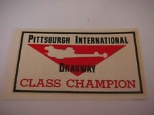 "vintage drag racing decal "" Pittsburgh International Dragway"""