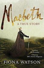 Macbeth: A True Story by Fiona Watson | Paperback Book | 9780857381606 | NEW