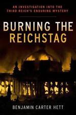 Burning the Reichstag von Benjamin Carter Hett (2014, Gebundene Ausgabe)