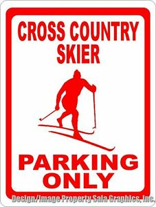 Cross Country Skier Parking Only Sign. Size Options. Gift XC Snow Skiers