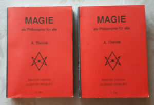Magie als Philosophie für alle / 1+2; A.Theorie-Meister Therion-Aleister Crowley