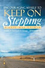 Encouraging Myself to Keep on Stepping: Speak to Yourself in Songs - Ephesians 5