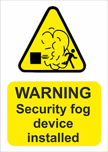 WARNING SECURITY FOG DEVICE INSTALLED A5/A4/A3 STICKER OR FOAMEX - WEATHERPROOF