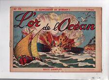 Récit complet. Supplément de Hurrah n°'52 - L'or de l'océan - 1941