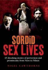 Sordid Sex Lives: Shocking Stories of Perversion f