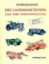 Die Landmaschinen und ihre Instandhaltung (reprint from 1955)