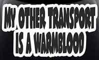"Horsebox Decal ""My Other Car  is a Warmblood"" Sticker Window/Bumper/Car Sticker"