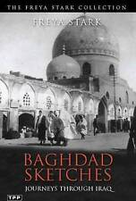 Baghdad Sketches: Journeys Through Iraq by Freya Stark (Paperback, 2011)