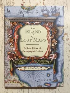 THE ISLAND OF LOST MAPS True Story Of Cartographic Crime MILES HARVEY HCDJ EXC