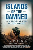 Islands of the Damned: A Marine at War in the Pacific, Marvel, Bill, Burgin, R.V