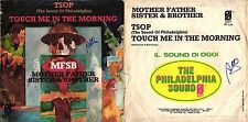 45 GIRI   MFSB MOTHER FATHER SISTER & BROTHER - TSOP)/ TOUCH ME IN THE MORNING