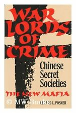 War Lords of Crime : Chinese Secret Societies _ the New Mafia By Gerald L. Posn