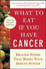 What to Eat if You Have Cancer (revised): Healing Foods that Boost Your Immune