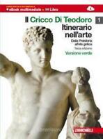 CRICCO DI TEODORO 1, ITINERARIO NELL'ARTE  Verde, ZANICHELLI COD:9788808123275