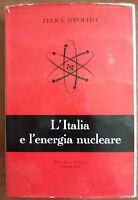 L'Italia e l'energia nucleare di Felice Ippolito - Neri Pozza Editore 1960