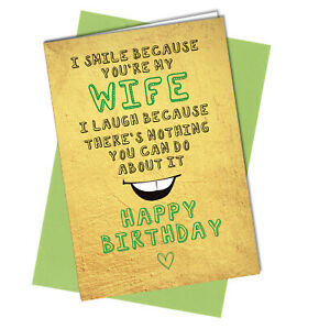 #981 Smile Because You're My Wife Birthday Greetings Card Funny