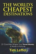 The World's Cheapest Destinations: 21 Countries Where Your Money Is Worth A F...