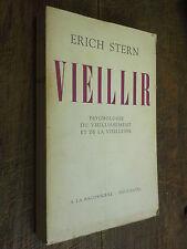 Vieillir Psychologie du vieillissement et de la vieillesse / Erich Stern