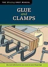 Glue and Clamps (Missing Shop Manual): The Tool Information You Need a-ExLibrary