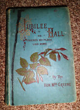 """1886 """"Jubilee Hall or There's No Place like Home""""by Mrs. Greene: London: BIBLE"""