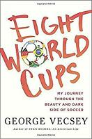 Eight World Cups Hardcover George Vecsey