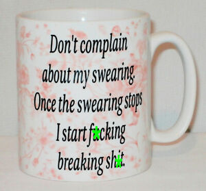 Don't Complain About My Swearing Mug Can Personalise Funny Sweary Rude Gift Cup