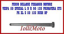 PERNO BULLONE FISSAGGIO MOTORE VESPA 50 SPECIAL L N R 125 PRIMAVERA PK XL S RUSH