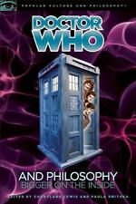 Doctor Who and Philosophy : Bigger on the Inside (2010, Paperback)