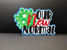 Our New Normal Title paper piecing Premade Scrapbook Pages