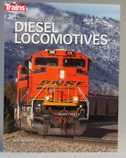 KALMBACH GUIDE TO NORTH AMERICAN DIESEL TRAIN LOCOMOTIVES by Jeff Wilson 01303