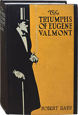 Robert Barr / The Triumphs of Eugene Valmont First Edition 1906