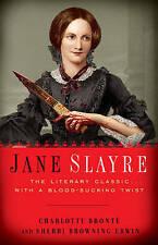 Jane Slayre: The Literary Classic with a Bloodsucking Twist,Erwin, Sherri Browni