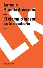 EL EJEMPLO MAYOR DE LA DESDICHA/ THE GREATER EXAM - NEW PAPERBACK BOOK