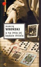 Marcin Wronski - A na imie jej bedzie Aniela  NEW