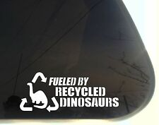 Fueled by Recycled Dinosaurs - funny 4x4 / off road die cut decal/sticker
