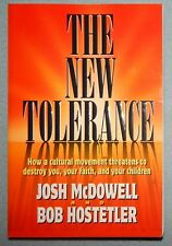 The New Tolerance by Josh McDowell & Bob Hostetler (Paperback, 1998) New
