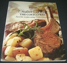 2005 Creative Cooking the Costco Way Cookbook--250 Recipes using Costco Products