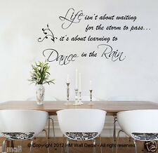""" Life isn't about waiting for the storm to pass...."" inspirational wall decal"