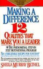 Making a Difference: Twelve Qualities That Make You a Leader, Sheila Murray Beth